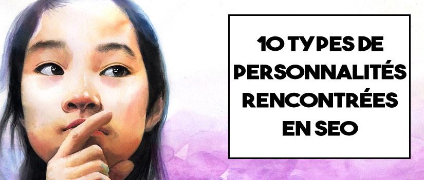 Les 10 types de personnalités SEO que vous rencontrerez