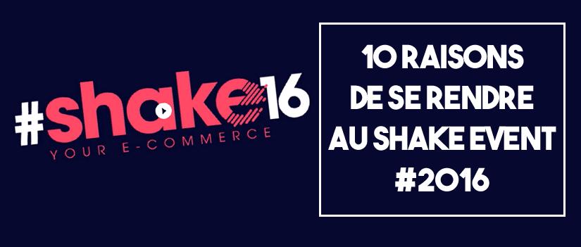Shake event Aix 2016 : 10 bonnes raisons de s'y rendre !