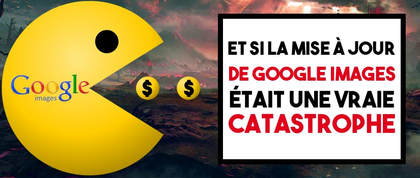 Mise à jour images de Google : une catastrophe tout court ?