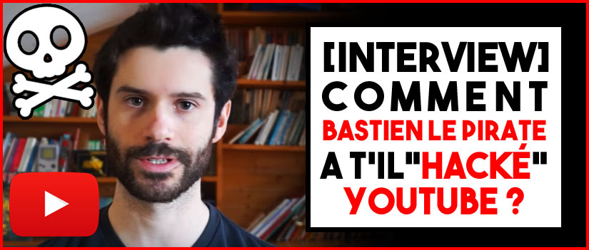 Comment Hacker Youtube par Bastien le Pirate