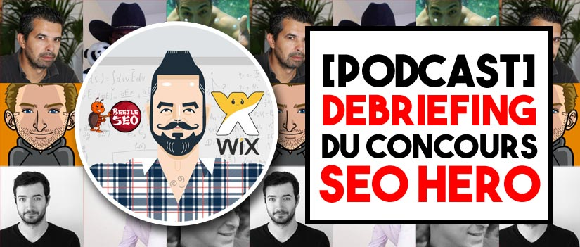[Podcast] Debriefing du Concours SEO Hero