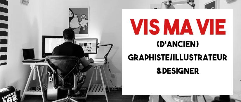 Vis ma vie d'ancien graphiste/designer/illustrateur